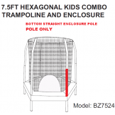 ENCLOSURE BOTTOM STRAIGHT POLE FOR 7.5' HEXAGON MODEL ESP-BZ7524