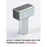 T-Connector  Made Only For Trampoline Model OR1413B6A1 MODEL TC